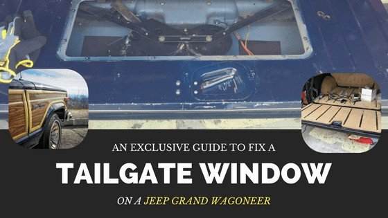 Fix a Jeep Grand Wagoneer Tailgate Window Switch