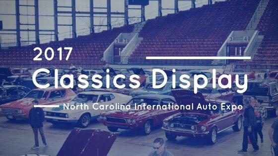2017 NC Auto Expo - Classics Display
