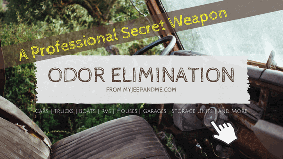 Odor Elimination with this Professional Secret - My Jeep and Me