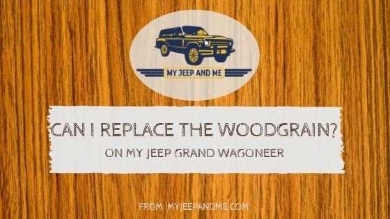 Can I replace the woodgrain on just one section of my Jeep Grand Wagoneer?