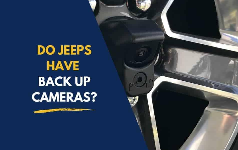 Do Jeep Wranglers Have a Backup Camera?