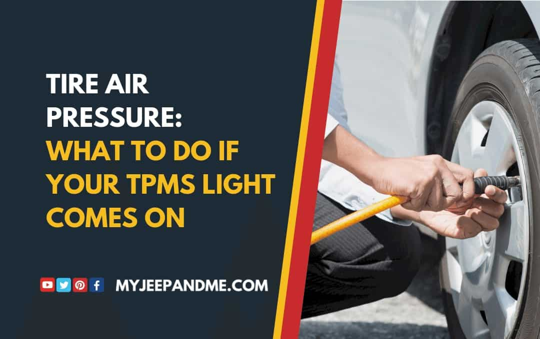 TIRE AIR PRESSURE: WHAT TO DO IF YOUR TPMS LIGHT COMES ON