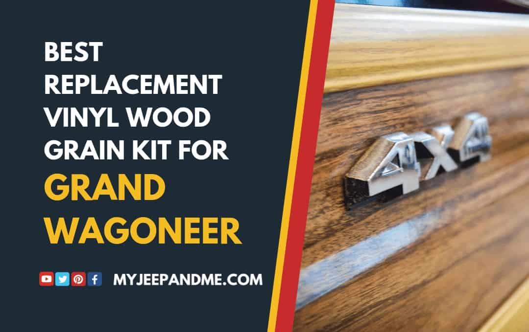 Best Replacement Vinyl Wood Grain Kit For Grand Wagoneer