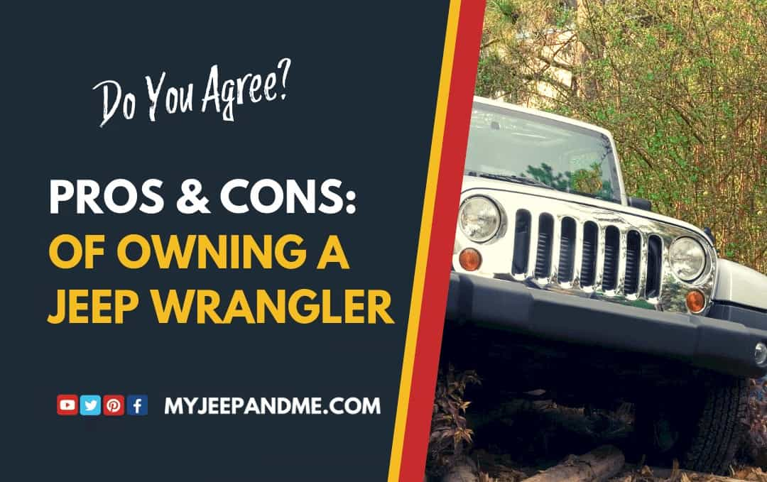 Pros and Cons Of Owning A Jeep Wrangler