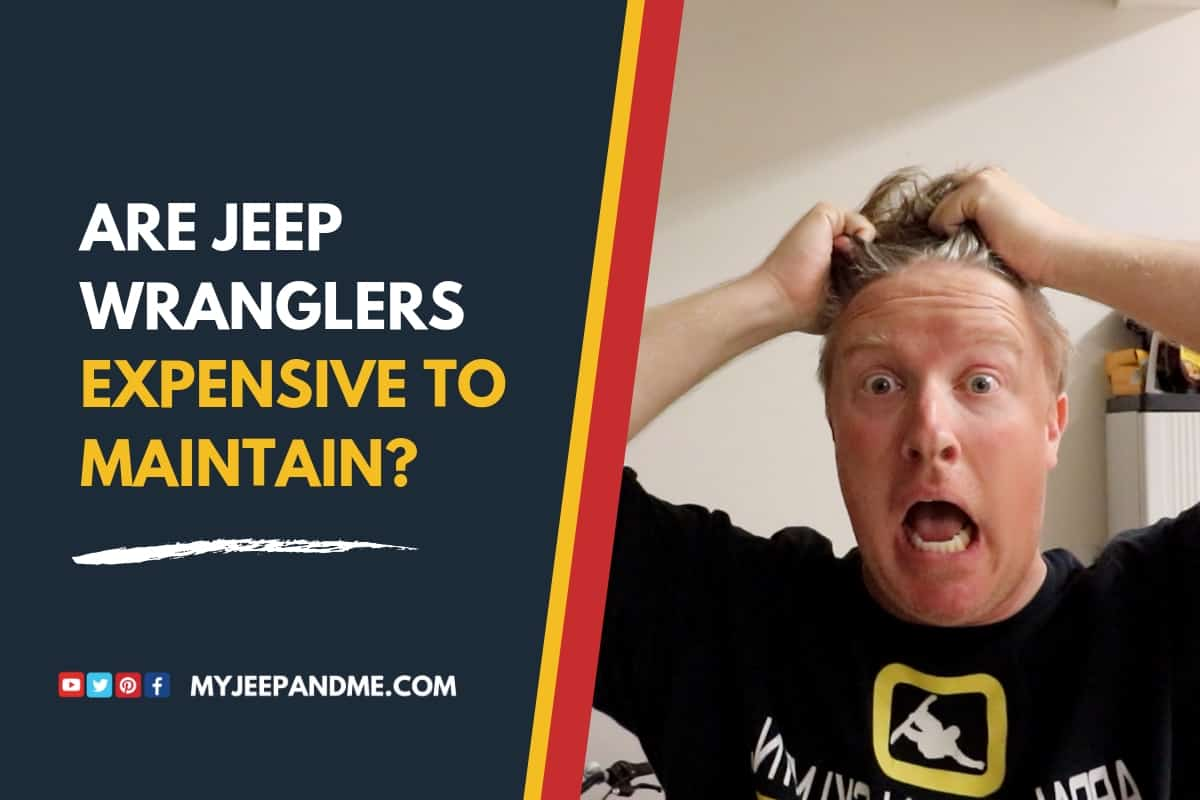 Are Jeep Wranglers Expensive To Maintain?
