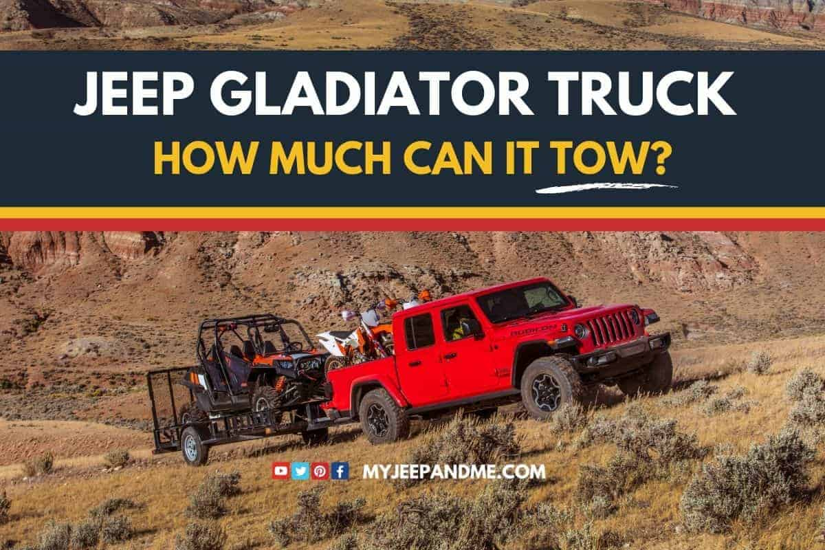 How Much Can A Jeep Gladiator Tow?