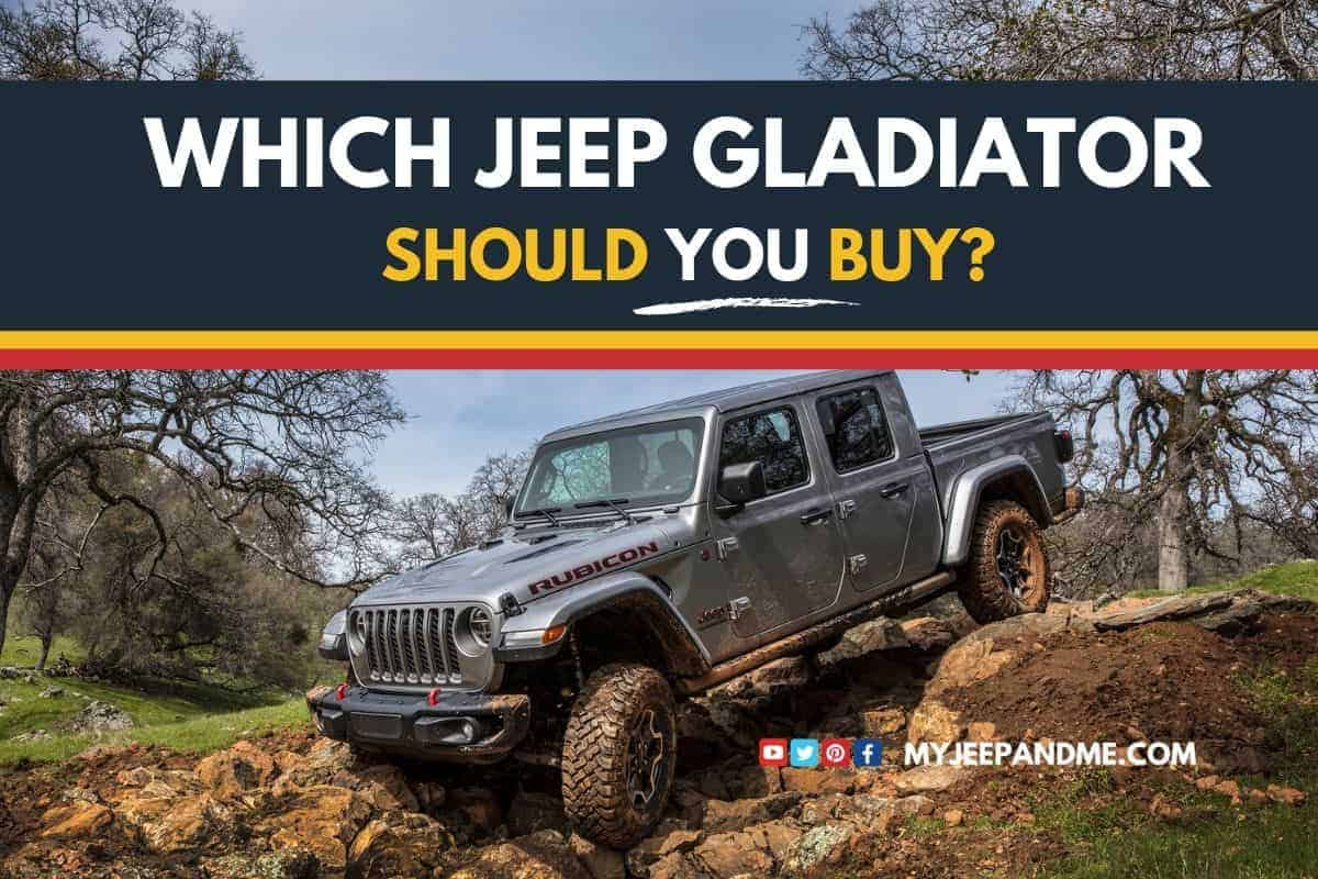 New 2020 Jeep Gladiator Which Model Should You Buy