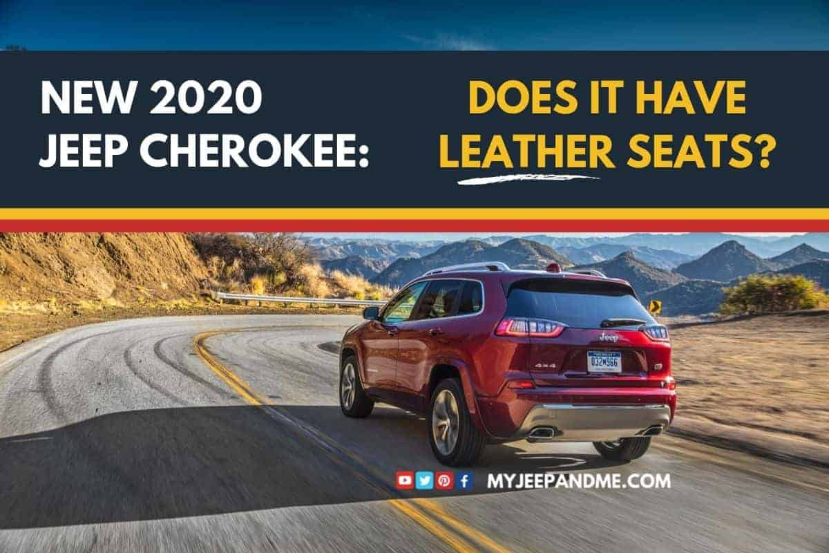 Does the new 2020 Jeep Cherokee have leather seats