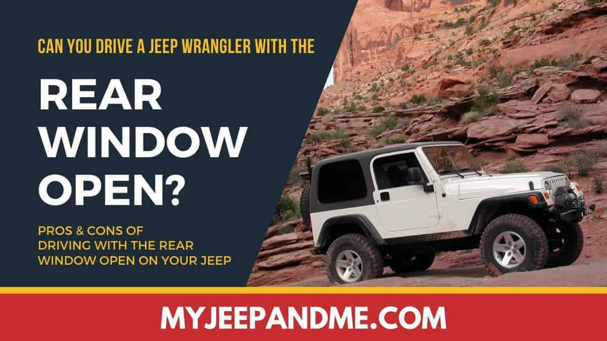 Can You Drive a Jeep With the Rear Window Open? #Jeep, #Wrangler, #JeepLife