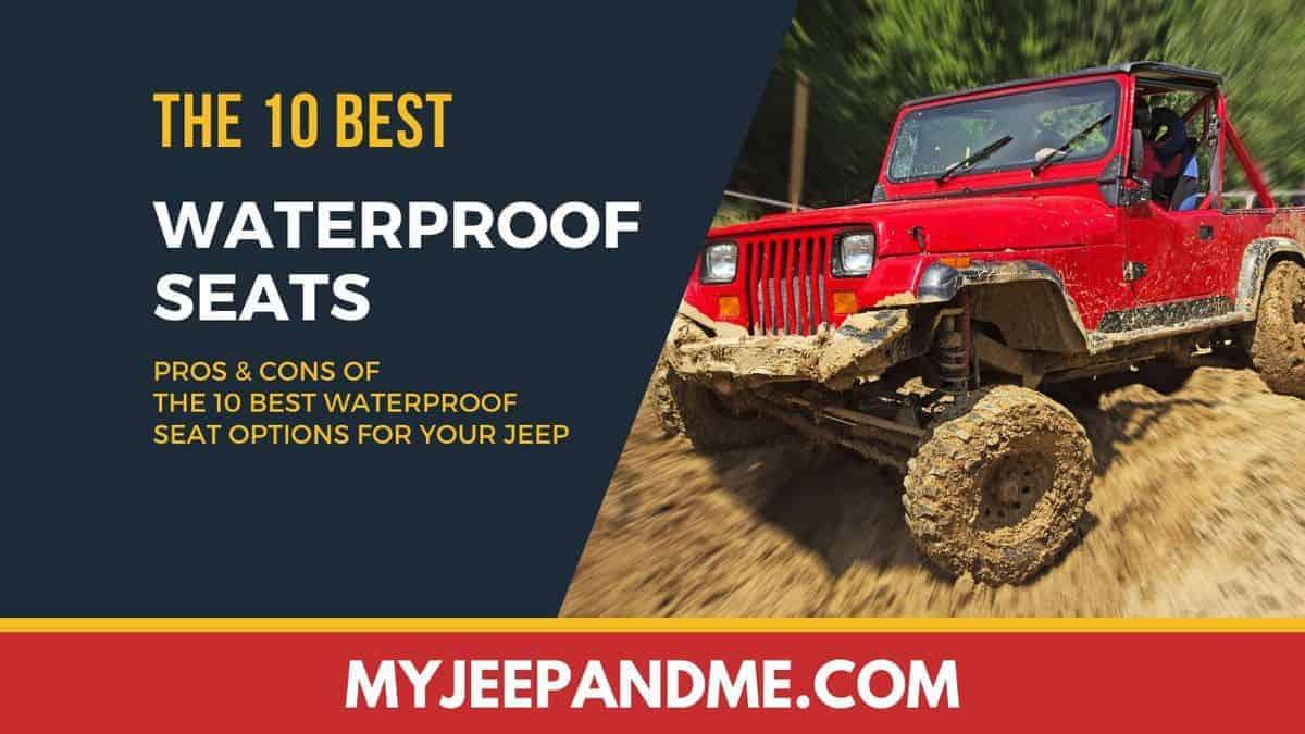 The 10 Best Waterproof Seats for Jeeps, #JEEP, #JeepLife, #Wrangler