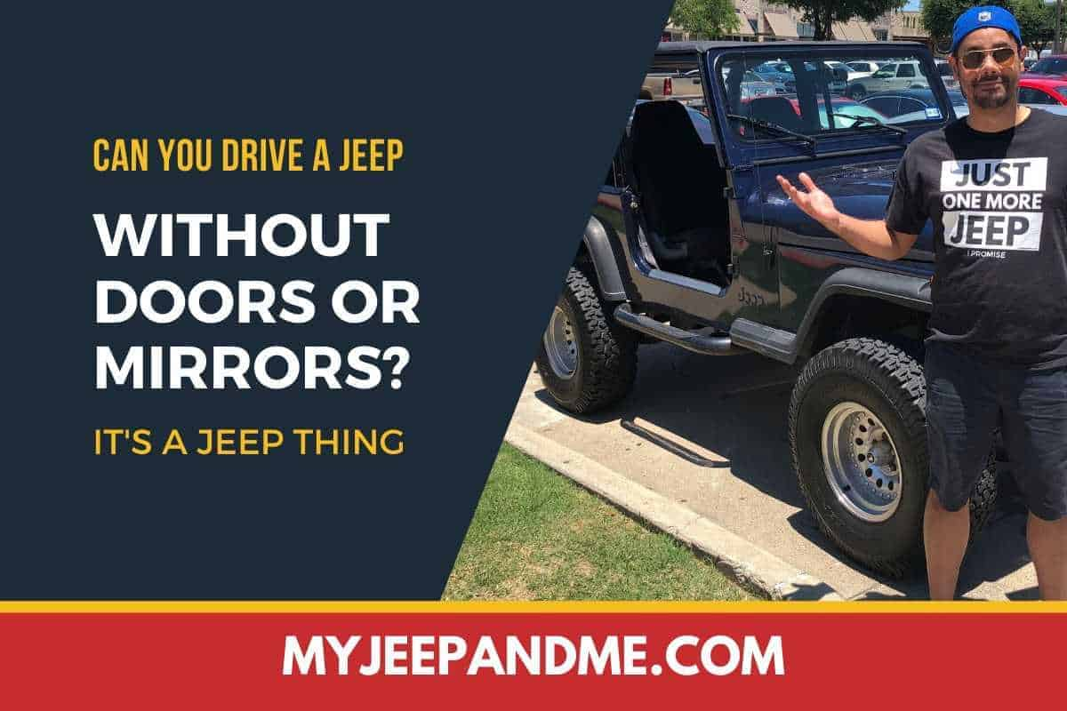Can You Drive a Jeep Without Doors or Mirrors?
