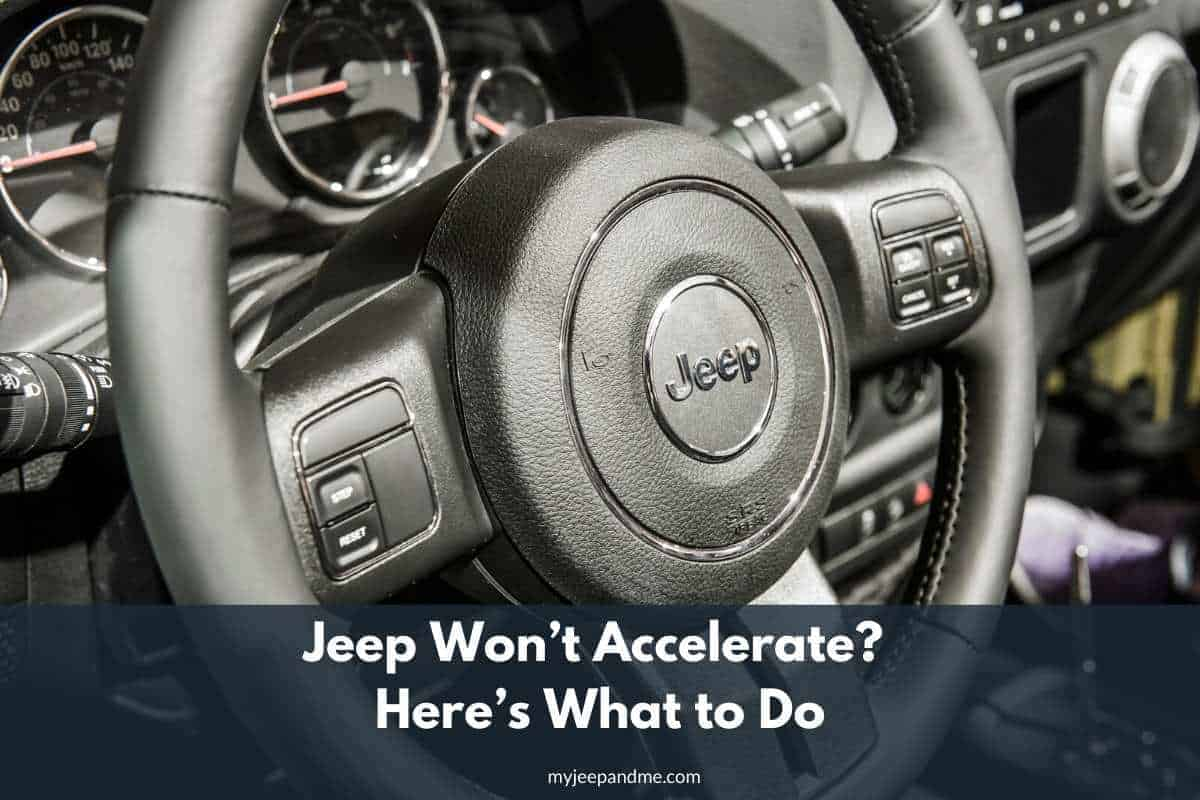 Jeep Won't Accelerate_ Here's What to Do