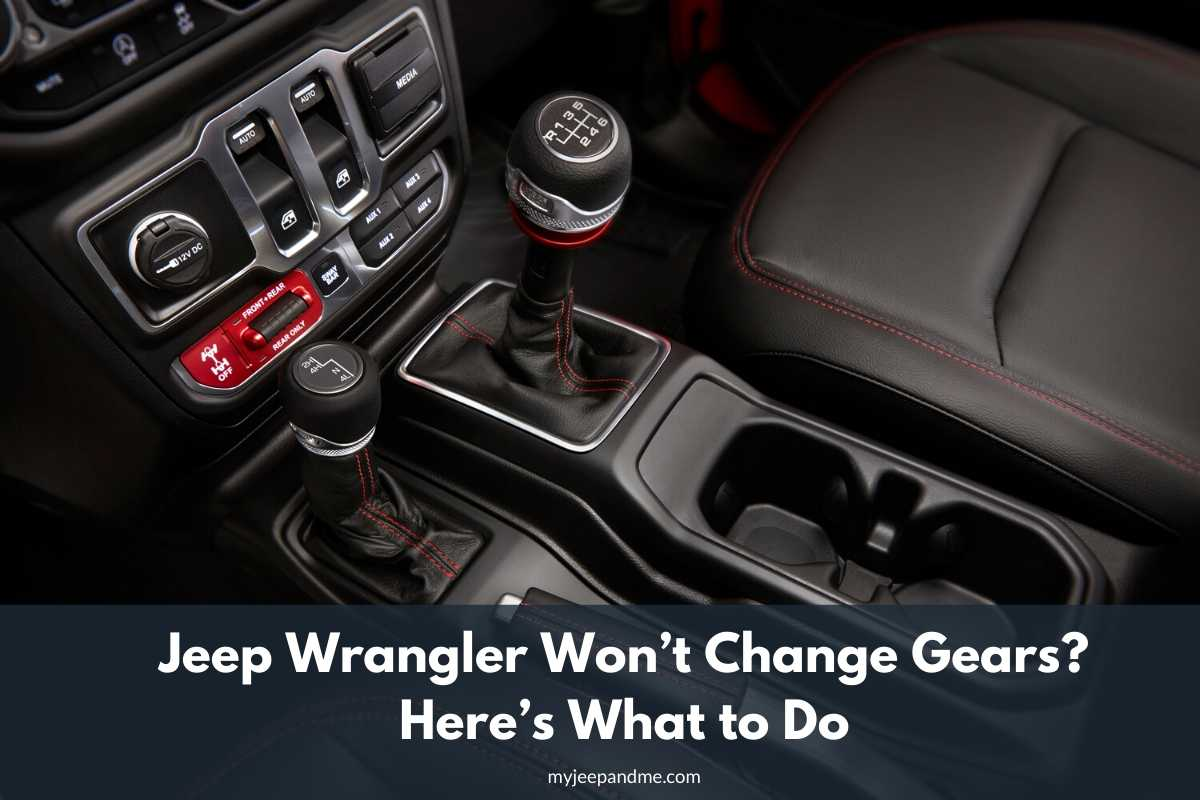 Jeep Wrangler Won't Change Gears? Here's What to Do