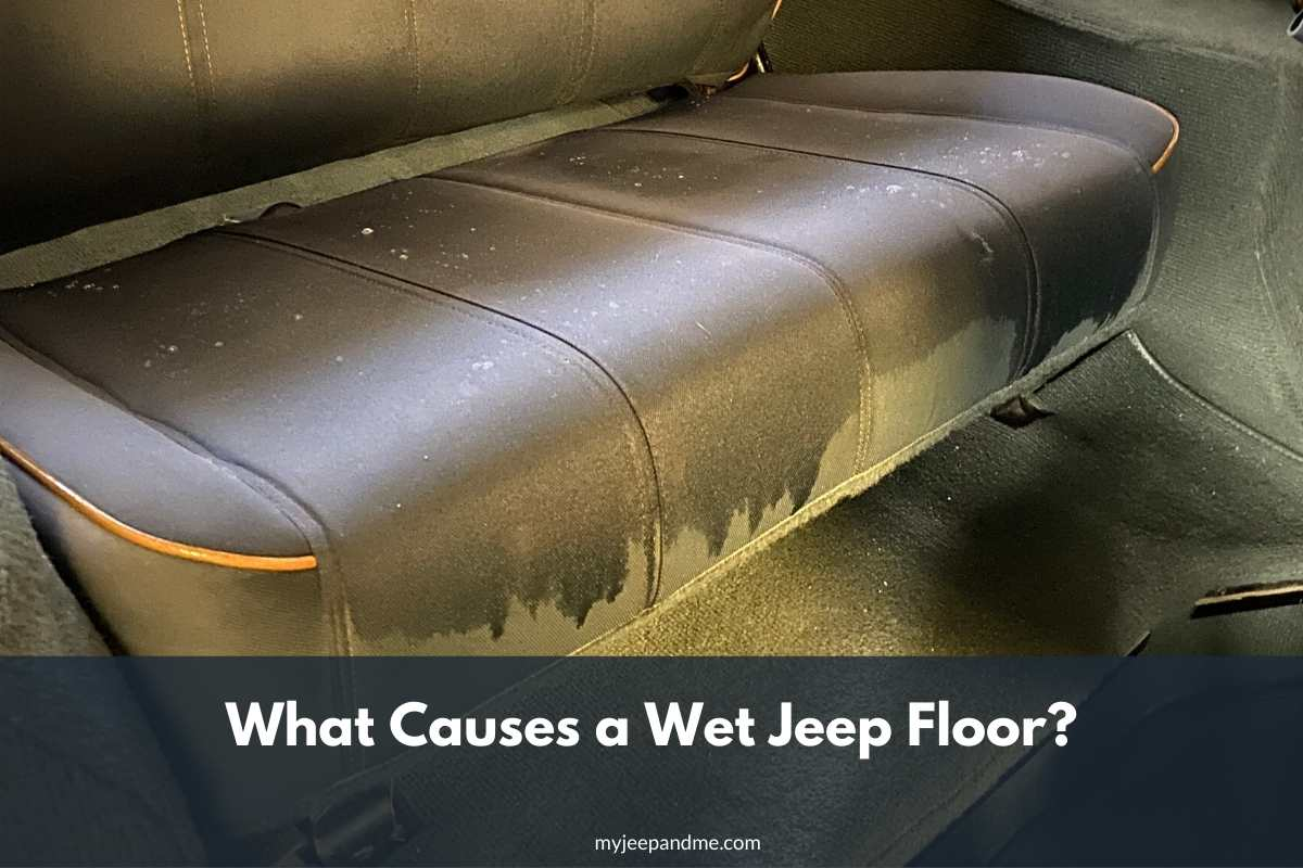 What Causes a Wet Jeep Floor?
