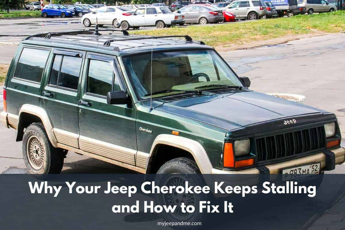 Why Your Jeep Cherokee Keeps Stalling and How to Fix It #CherokeeXJ