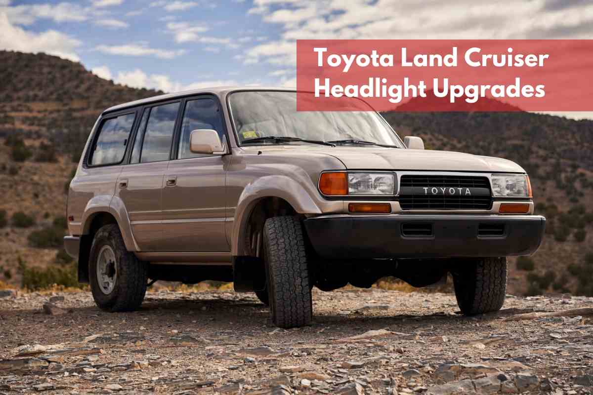 Toyota Land Cruiser Headlight Upgrades_ Series 80, 100, 200