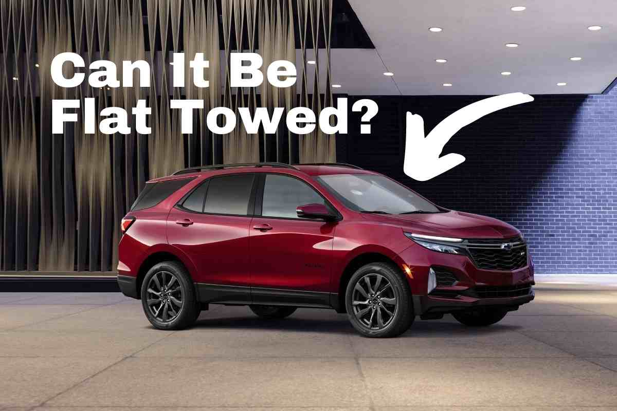 Can a Chevy Equinox be Flat Towed?