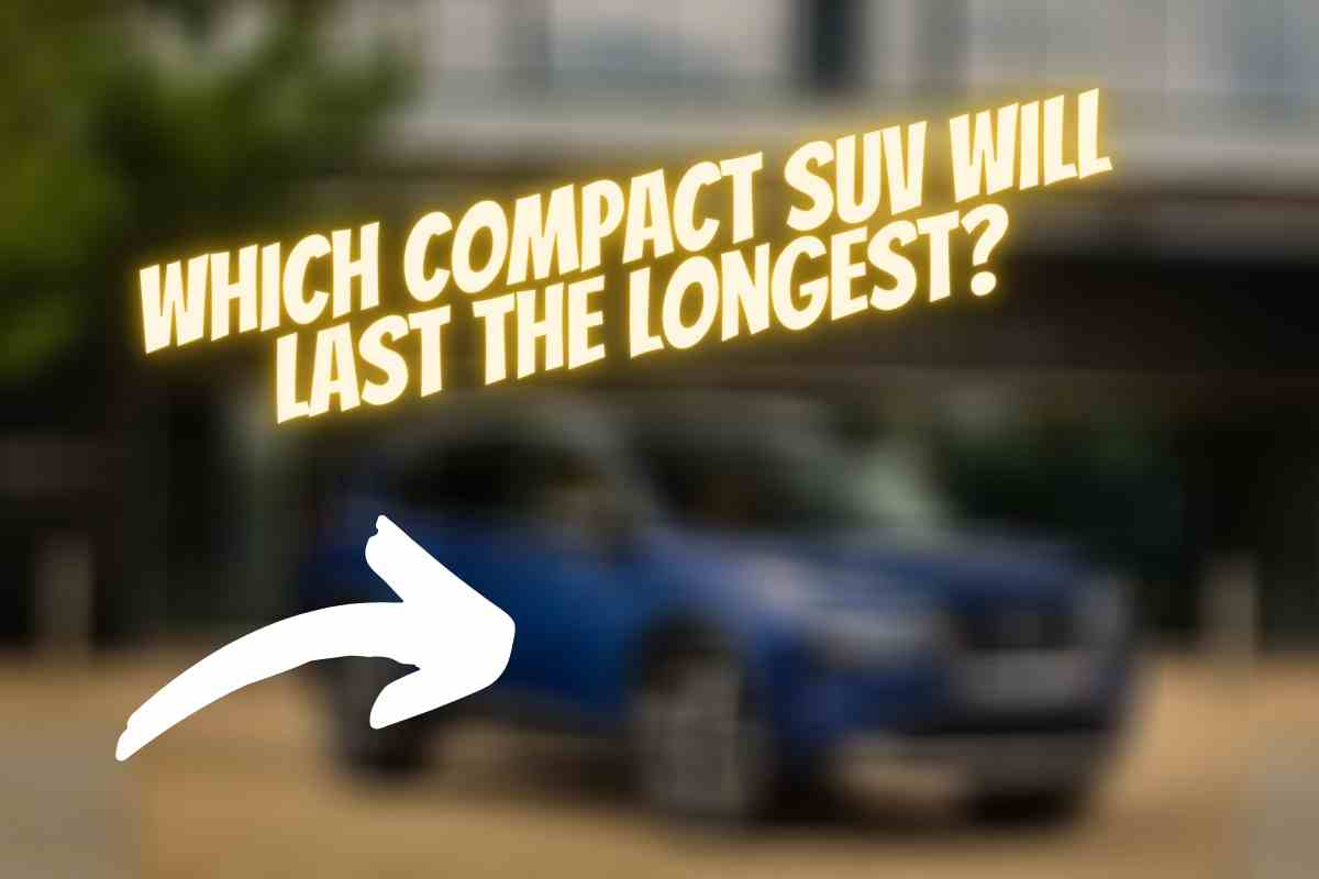 Which Compact SUV Will Last the Longest?