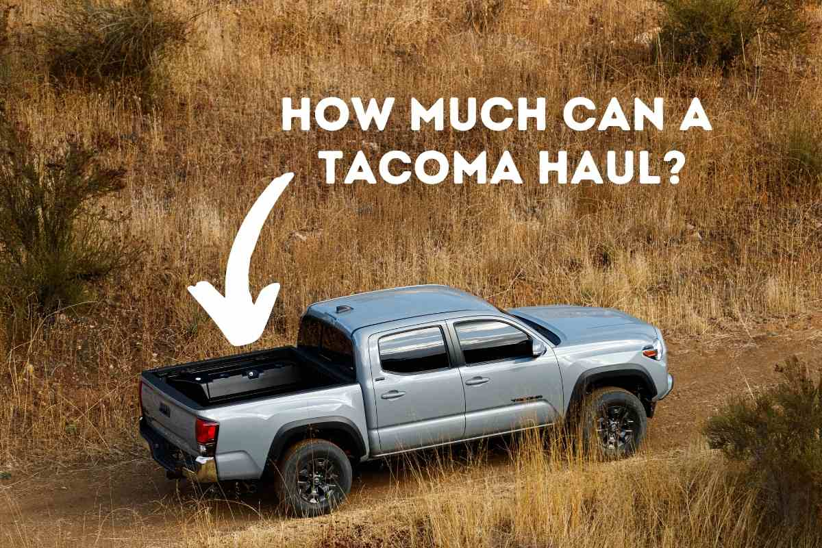 How Much Can A Tacoma Haul?