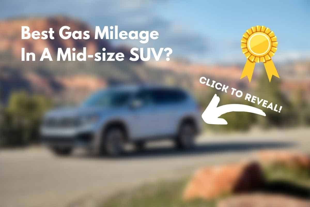 What Midsize SUV Gets The Best Mileage?