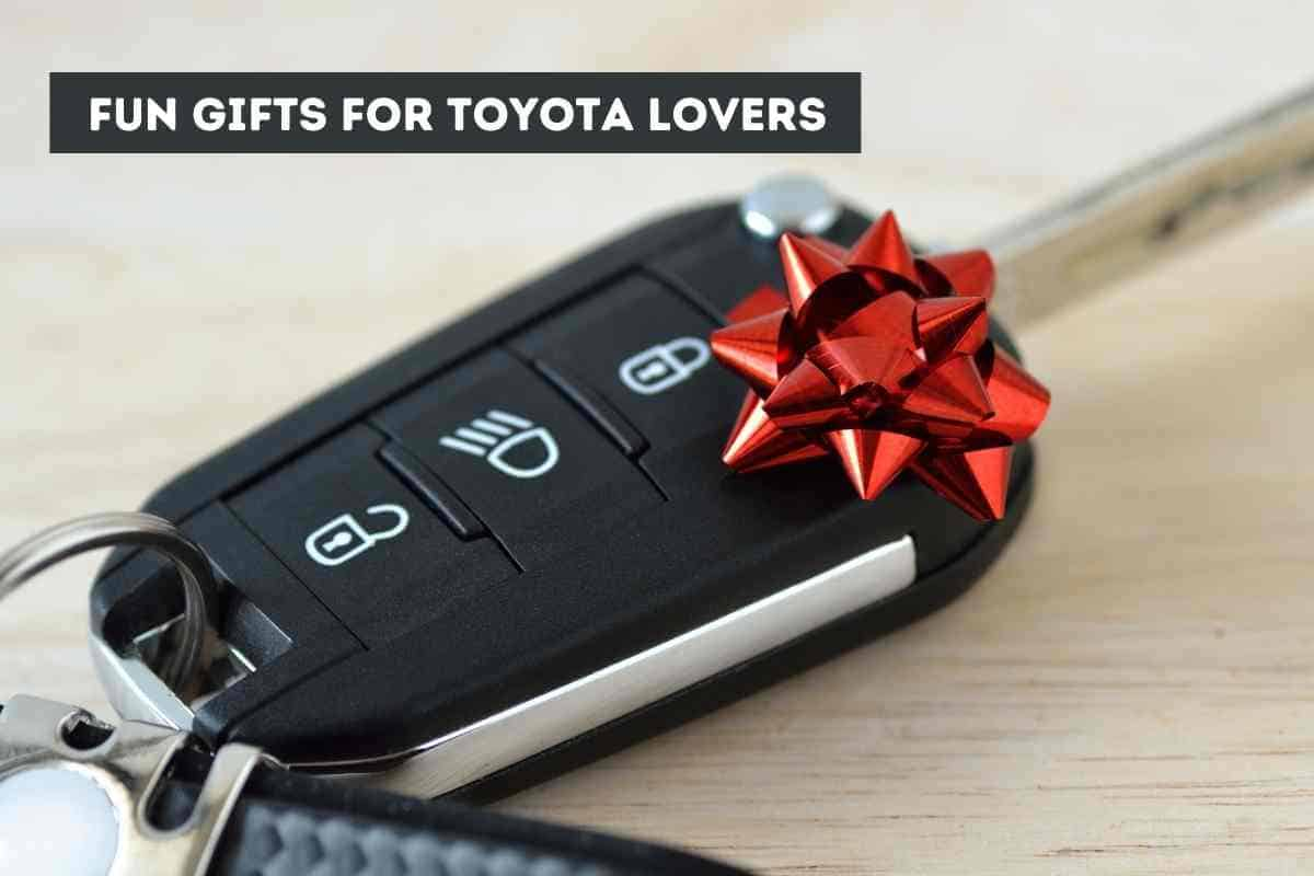 Fun Gifts for Toyota Lovers