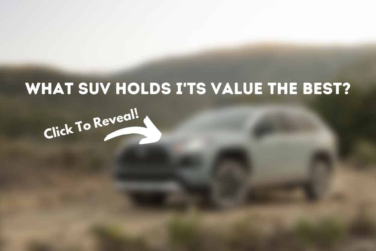 What SUV Holds I'ts Value The Best